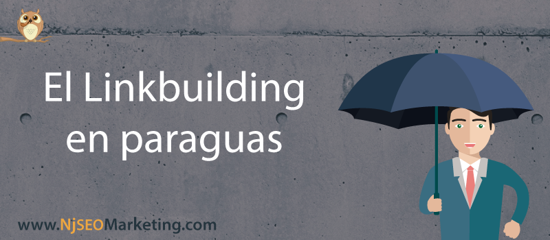 ESTRATEGIA LINKBUILDING en paraguas.