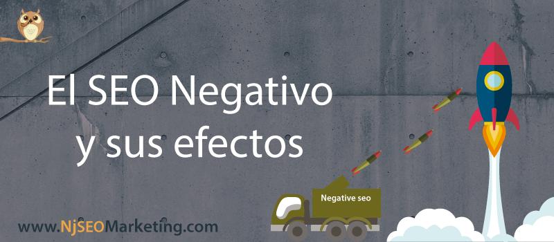 El SEO negativo y los efectos.
